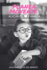 Alicante con niños: Agenda cultural Planea Moverte
